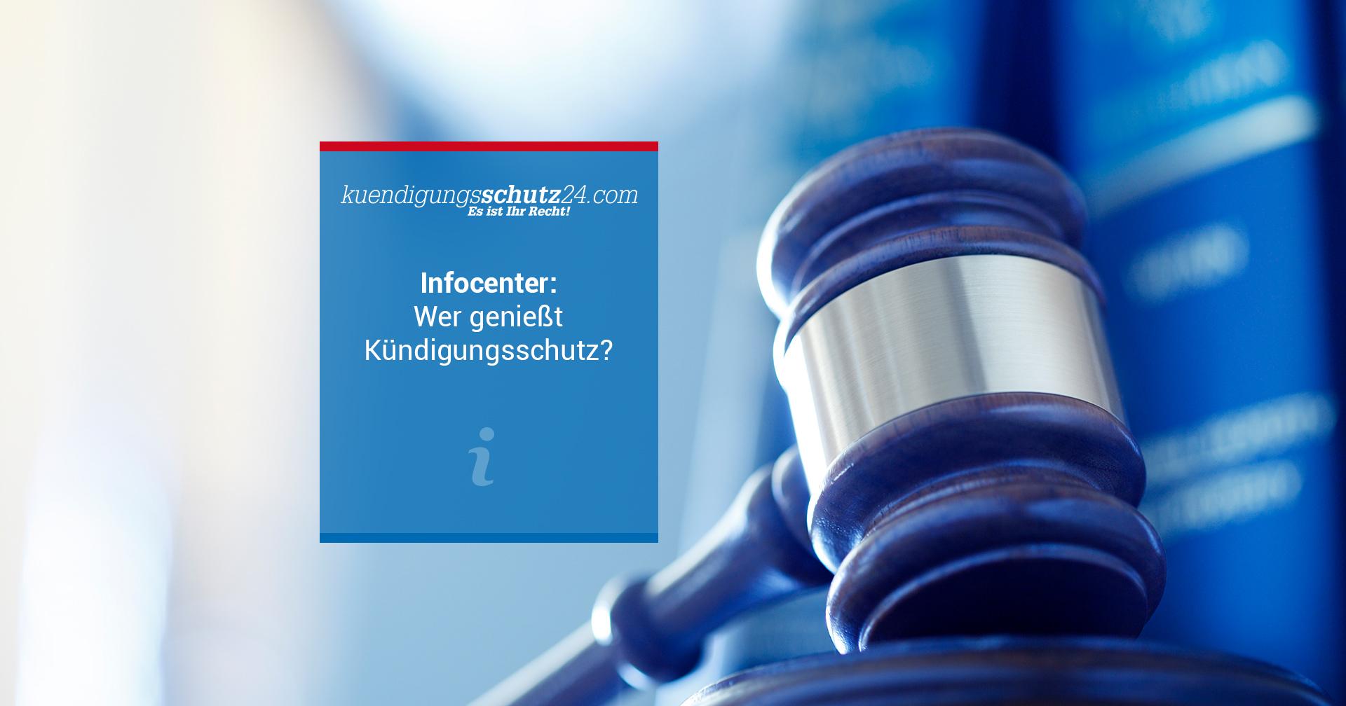 Kündigungsschutz 24 Infocenter Kündigungsschutz Ein überblick